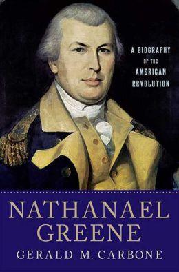 Nathanael Greene: A Biography of the American Revolution