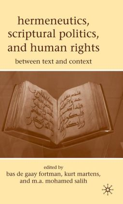 Hermeneutics, Scriptural Politics, and Human Rights: Between Text and Context
