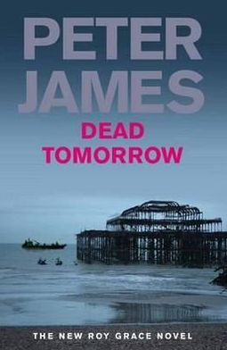 Dead Tomorrow (Roy Grace Series #5)