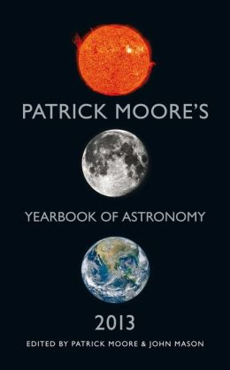 Patrick Moore's Yearbook of Astronomy 2013