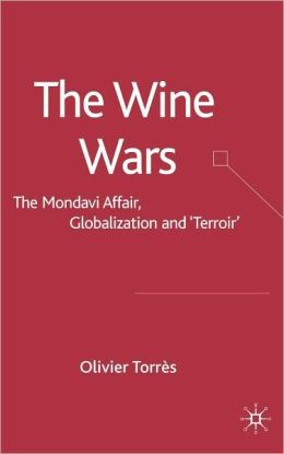 Wine Wars: The Mondavi Affair, Globalization and Terror