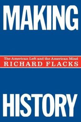 Making History: American Left and The American Mind