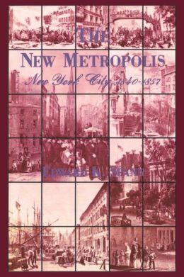 The New Metropolis: New York City, 1840-1857