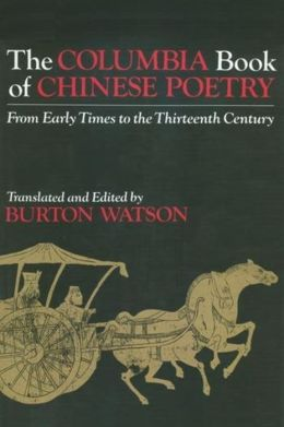 The Columbia Book of Chinese Poetry: From Early Times to the Thirteenth Century