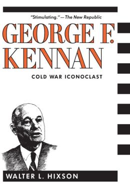 George F. Kennan: Cold War Iconoclast
