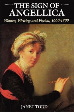 The Sign of Angellica: Women, Writing and Fiction, 1600-1800