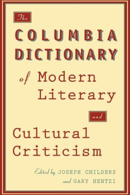 The Columbia Dictionary of Modern Literary and Cultural Criticism