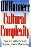 Cultural Complexity: Studies in the Social Organization of Meaning