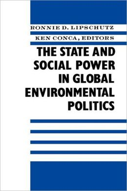 The State and Social Power in Global Environmental Politics