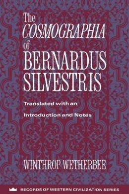 The Cosmographia of Bernardus Silvestris