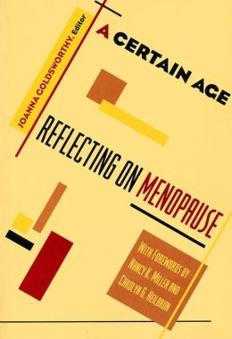 A Certain Age: Reflections On Menopause