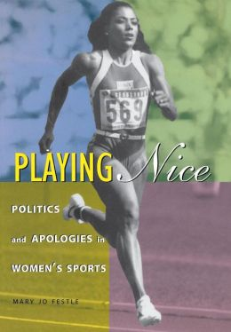 Playing Nice: Politics and Apologies in Women's Sports