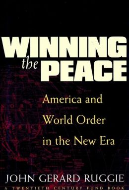 Winning the Peace: America and World Order in the New Era