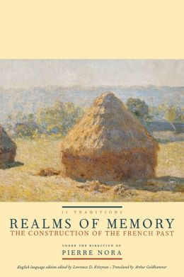 Realms of Memory: The Construction of the French Past (Volume 2)
