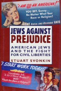 Jews Against Prejudice: American Jews and the Fight for Civil Liberties