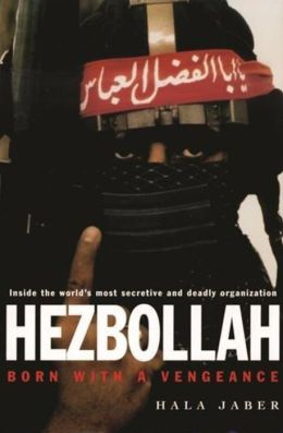 Hezbollah: Born with a Vengeance
