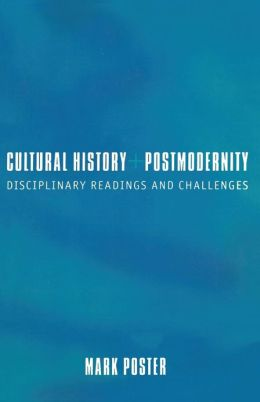 Cultural History and Postmodernity: Disciplinary Readings and Challenges