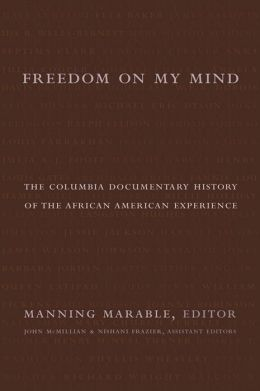 Freedom on My Mind: The Columbia Documentary History of the African American Experience