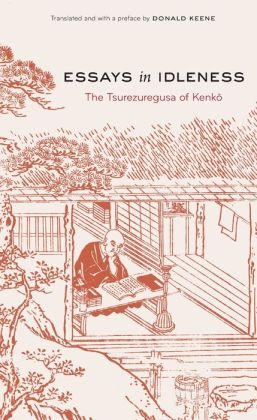 Essays in Idleness: The Tsurezuregusa of Kenko