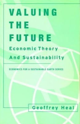 Valuing the Future: Economic Theory and Sustainability