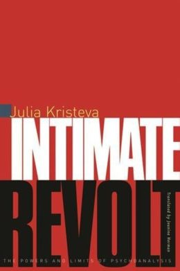 Intimate Revolt: The Powers and Limits of Psychoanalysis