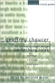 Geoffrey Chaucer: The General Prologue to the Canterbury Tales: Essays - Articles - Reviews