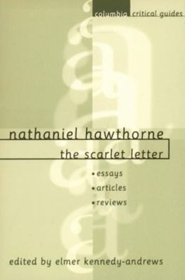 Nathaniel Hawthorne: The Scarlet Letter: Essays * Articles * Reviews