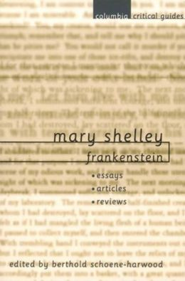Mary Shelley: Frankenstein: Essays * Articles * Reviews