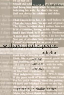 Shakespeare: Othello: Essays * Articles * Reviews