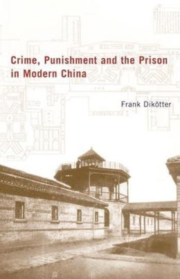 Crime, Punishment, and the Prison in Modern China, 1895-1949