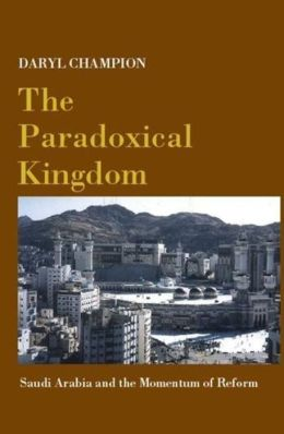 The Paradoxical Kingdom: Saudi Arabia and the Momentum of Reform