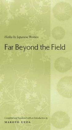 Far Beyond the Field: Haiku by Japanese Women