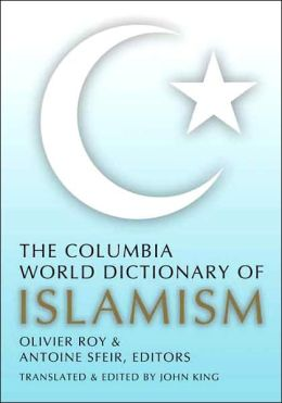 The Columbia World Dictionary of Islamism