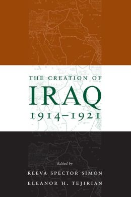 The Creation of Iraq, 1914-1921