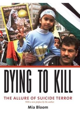 Dying to Kill : The Allure of Suicide Terror