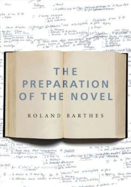 The Preparation of the Novel : Lecture Course at the College de France (1978-1979)