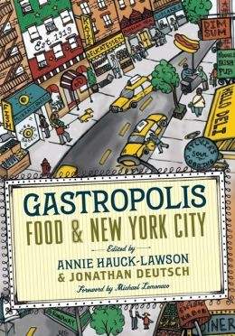 Gastropolis: Food and New York City