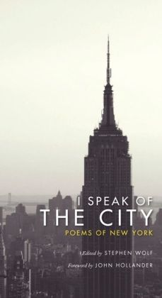 I Speak of the City: Poems of New York
