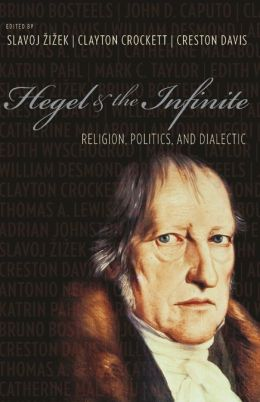 Hegel and the Infinite: Religion, Politics, and Dialectic