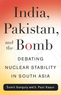 India, Pakistan, and the Bomb: Debating Nuclear Stability in South Asia