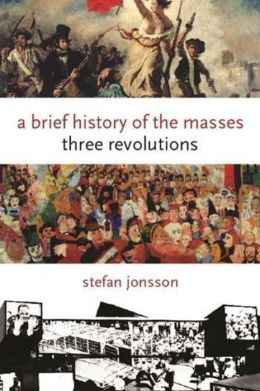 A Brief History of the Masses: Three Revolutions