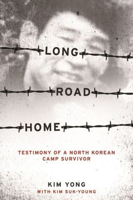 Long Road Home: Testimony of a North Korean Camp Survivor