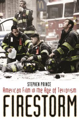 Firestorm: American Film in the Age of Terrorism