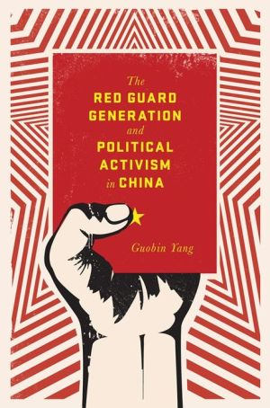 The Red Guard Generation and Political Activism in China
