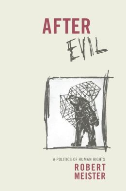 After Evil: A Politics of Human Rights