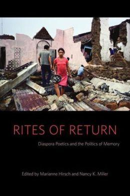 Rites of Return: Diaspora Poetics and the Politics of Memory