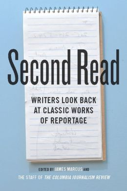 Second Read: Writers Look Back at Classic Works of Reportage