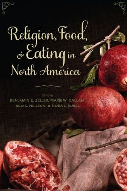 Religion, Food, and Eating in North America