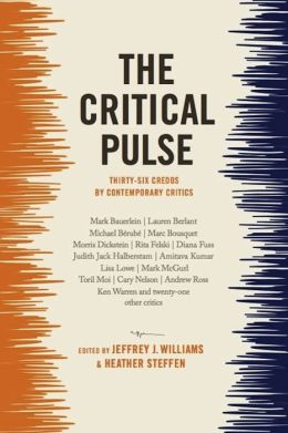 The Critical Pulse: Thirty-Six Credos by Contemporary Critics
