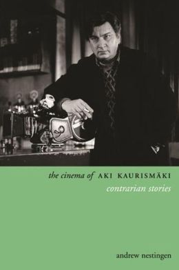 The Cinema of Aki Kaurismaki: Contrarian Stories